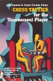 Chess Tactics for the Tournament Player (Third Edition)(Comprehensive Chess Course Series)