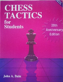 Chess Tactics for Students - 20th Anniv. -  John A. Bain