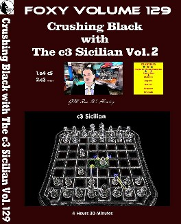 Foxy Vol. 129 Part 2 Crushing Black with The c3 Sicilian
