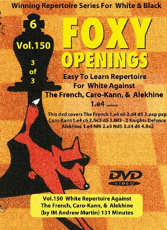 Foxy 150 (3 of 3) White Against French, Caro-Kann, Alekhine