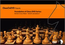 Foxy Openings 64: Better Chess Now! 20:20 Calculation Chess DVD