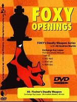Foxy Volume 69: Fisher's Deadly Weapon  Exchange Ruy Lopez  Chess DVD