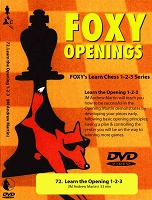 Foxy Volume 72: Learn the Opening 1-2-3  Chess DVD