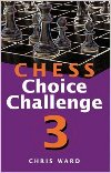 Chess Choice Challenge 3 (No. 3) Paperback  by Chris Ward
