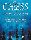 Chess Words of Wisdom - Mike Henebry