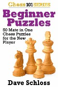 Beginner Puzzles - 50 Mates in One - Dave Schloss