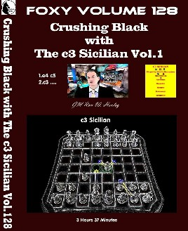Foxy Vol. 128 Part 1 Crushing Black with The c3 Sicilian