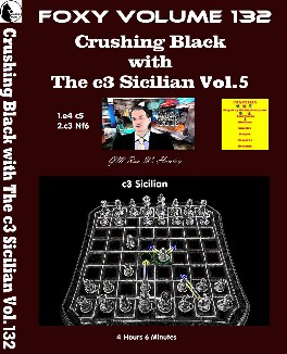 Foxy Vol. 132 Part 5 Crushing Black with The c3 Sicilian