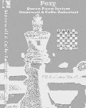Foxy Chess 135 Queen Pawn System - Stonewall & Colle-Zuckertort