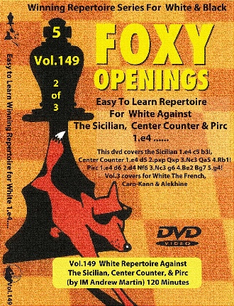 Foxy  149  Part 2 of 3 White Against Sicilian, Center Counter, & Pirc