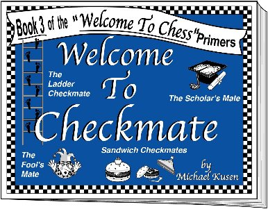 Welcome To Checkmate Chess Book by Michael Kusen