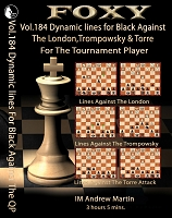 Foxy Chess 184 Dynamic Lines For Black Against The London, Trompowsky & Torre