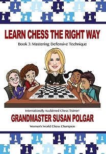 Learn Chess the Right Way: Book 3: Mastering Defensive Technique