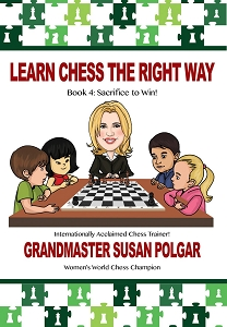Learn Chess the Right Way: Book 4: Sacrifice To Win - Polgar