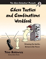 Chess Tactics and Combinations Workbook - Todd Bardwick