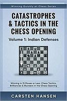 Catastrophes & Tactics - Chess Opening - Vol 1: Indian Defenses