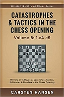 Catastrophes & Tactics in the Chess Opening - Volume 8: 1.e4 e5