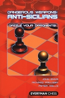 Dangerous Weapons: Anti-Sicilians: Dazzle Your Opponents!