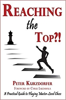 Reaching the Top : A Practical Guide to Playing Master-Level Chess