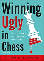 Winning Ugly in Chess  Playing Badly is no Excuse for Losing