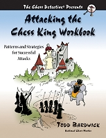 Attacking the Chess King Workbook - Todd Bardwick