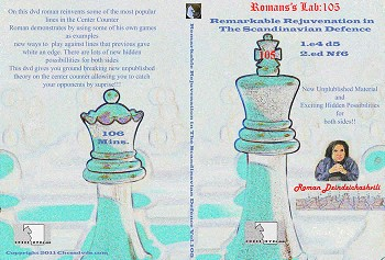 Roman's Chess Download 105: Rejuvenation of The Scandinavian Defence