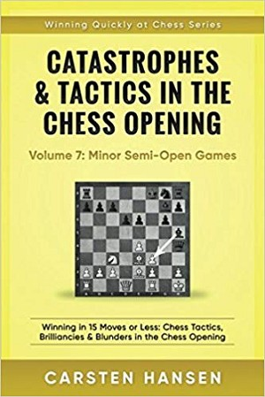 Catastrophes & Tactics - Chess Opening - Vol 7: Semi-Open Games