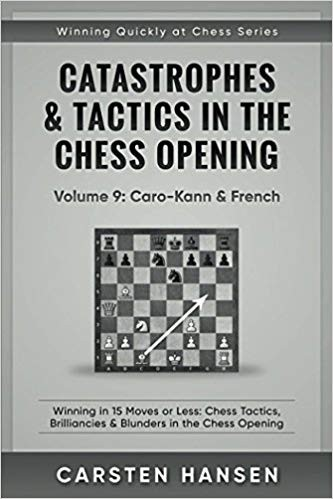 Catastrophes & Tactics - Chess Opening - Vol 9: Caro-Kann & French