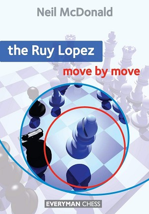 Ruy Lopez: Move by Move