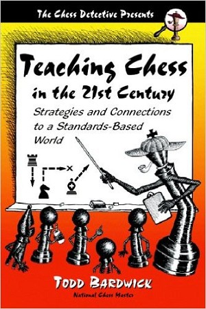 Teaching Chess in the 21st Century - Paperback - Bardwick