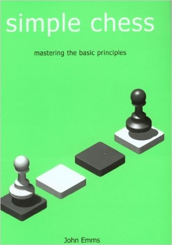 Simple Chess -Mastering the basic principles