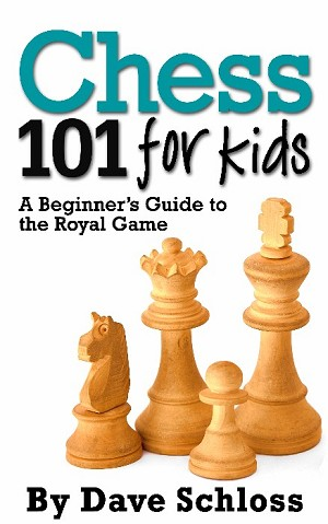 Chess 101 for Kids by Dave Schloss