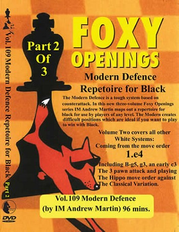 Foxy 109 Openings Part 2 - Modern Defence by Andrew Martin