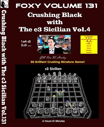 Foxy Vol. 131 Part 4 Crushing Black with The c3 Sicilian