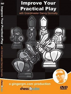 Improve Your Practical Play - Chess GM Danny Gormally - 6 Hours
