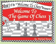 Welcome To The Game of Chess Book -  Michael Kusen