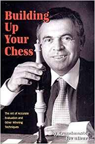Building Up Your Chess: The Art of Accurate Evaluation